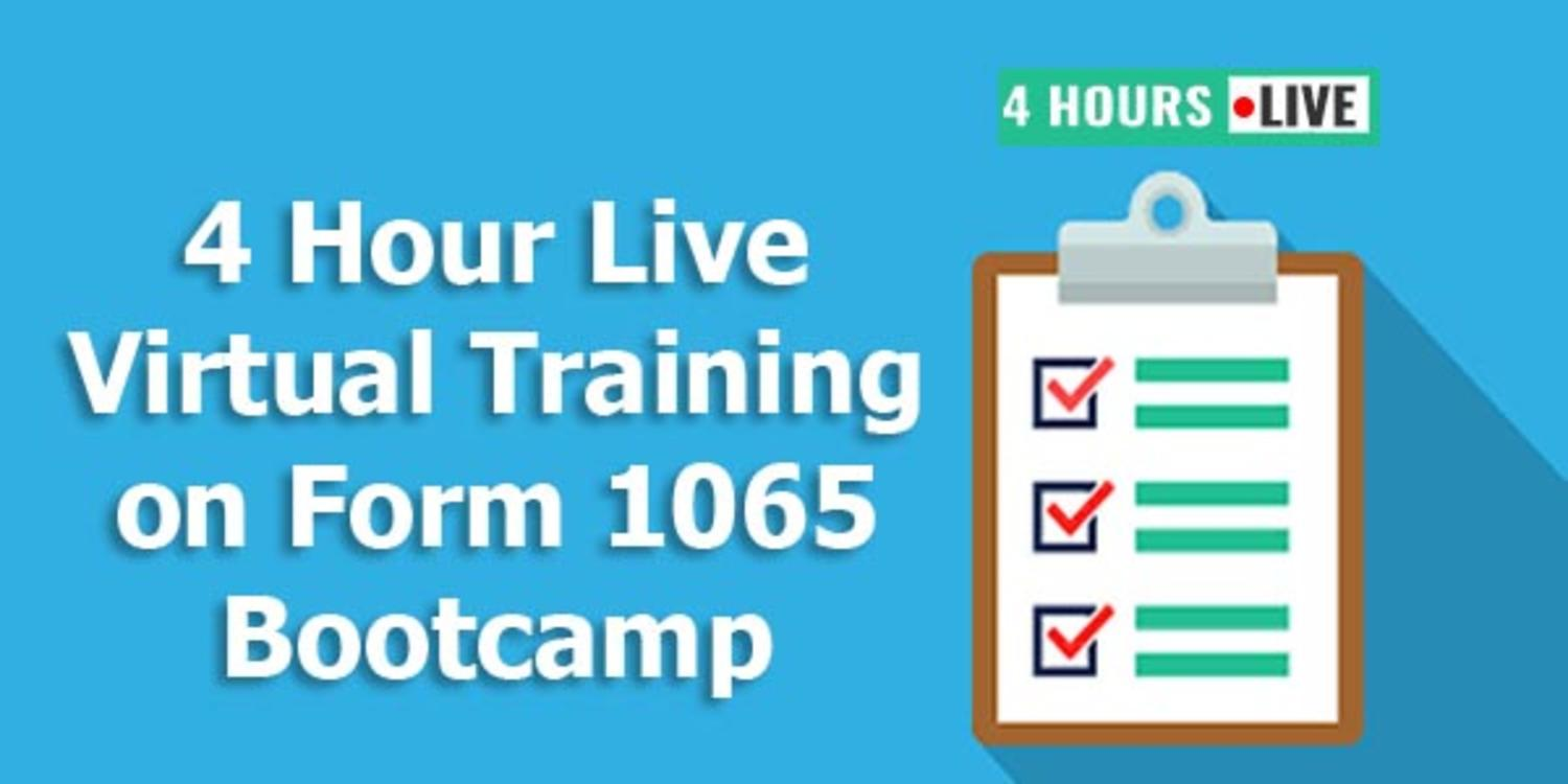 4 Hour Live Virtual Training on Form 1065 Bootcamp