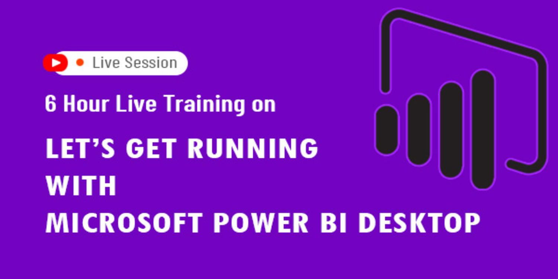 6 Hour Live Training on Microsoft Power BI Desktop