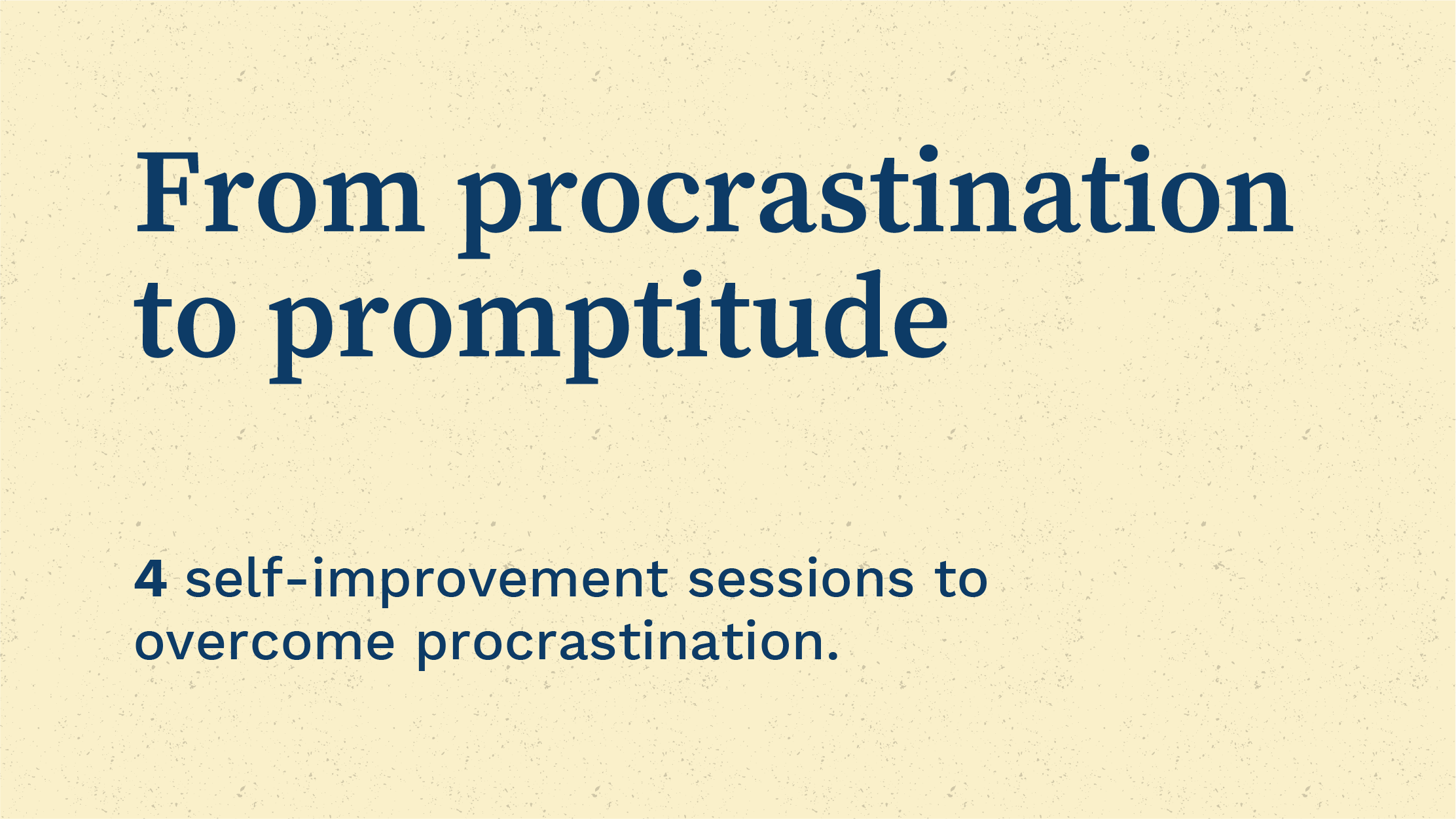 From procrastination to promptitude