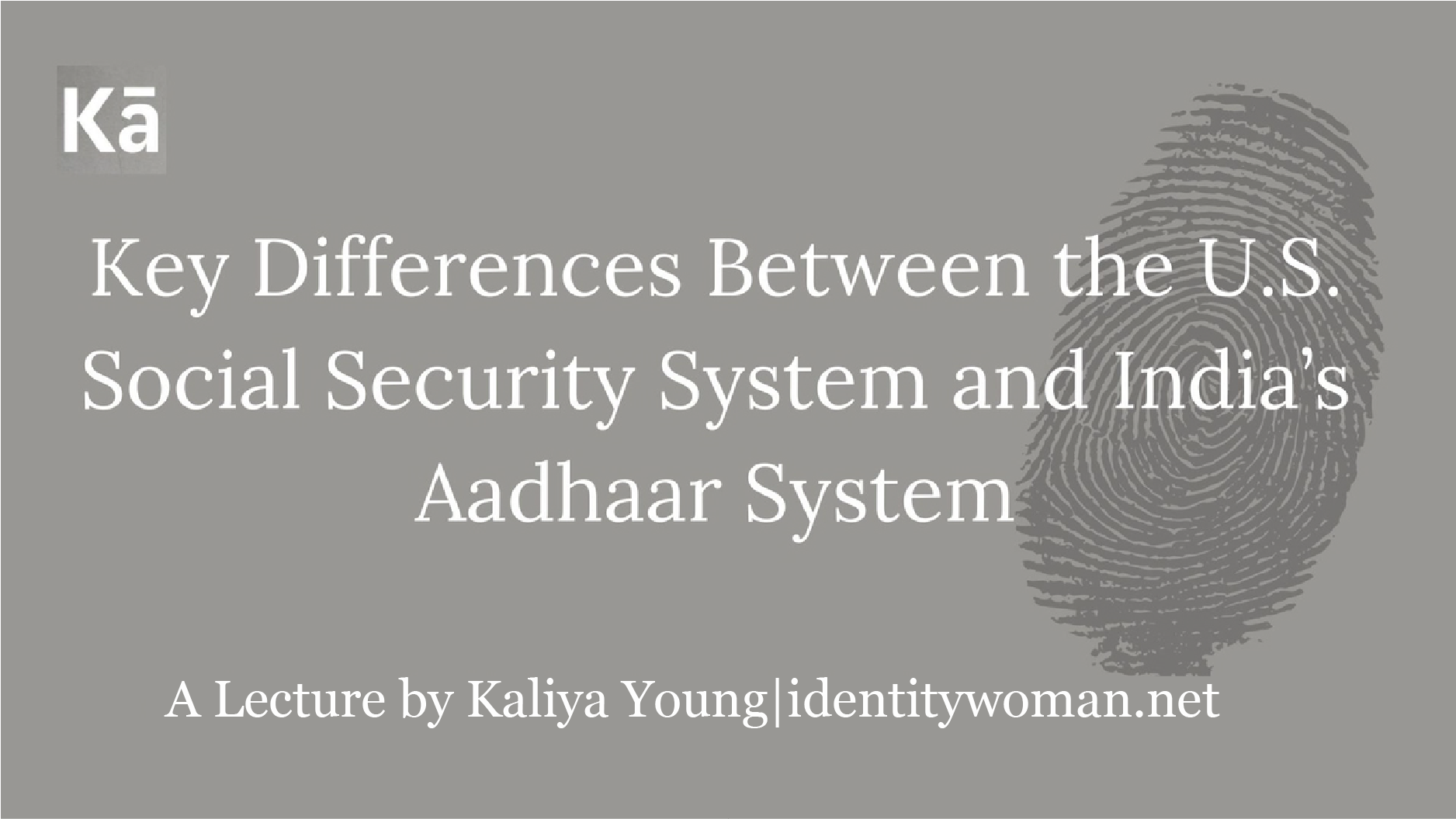 Key Differences Between the U.S Social Security System and India's Aadhaar System