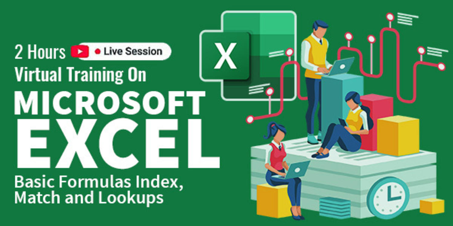 2 Hour Live Virtual Training on Microsoft Excel - Basic Formulas Index, Match, and Lookups