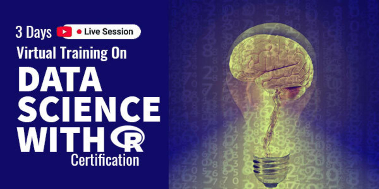 3 Days Live Virtual Training on Data Science with R Certification
