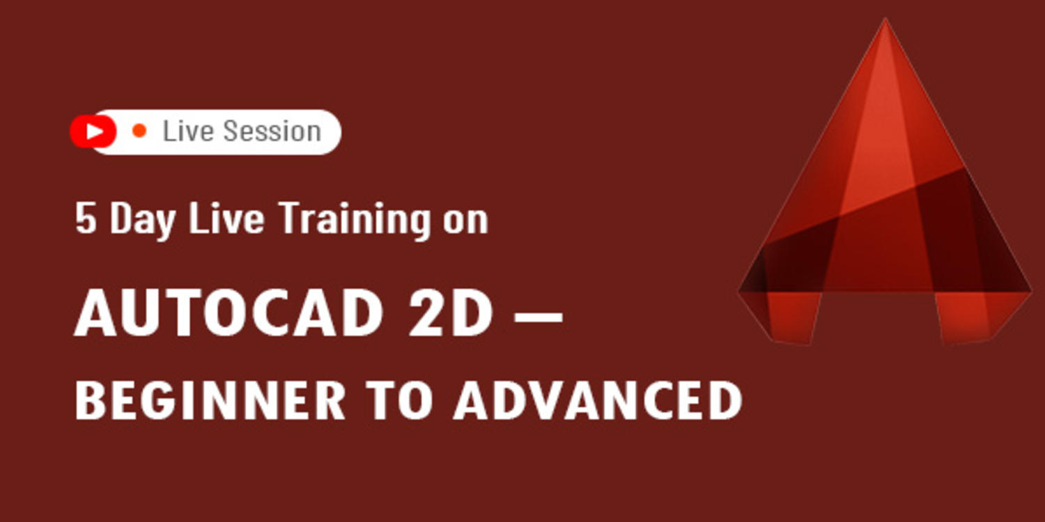 5 Day Live Training on AutoCAD 2D – Beginner to Advanced