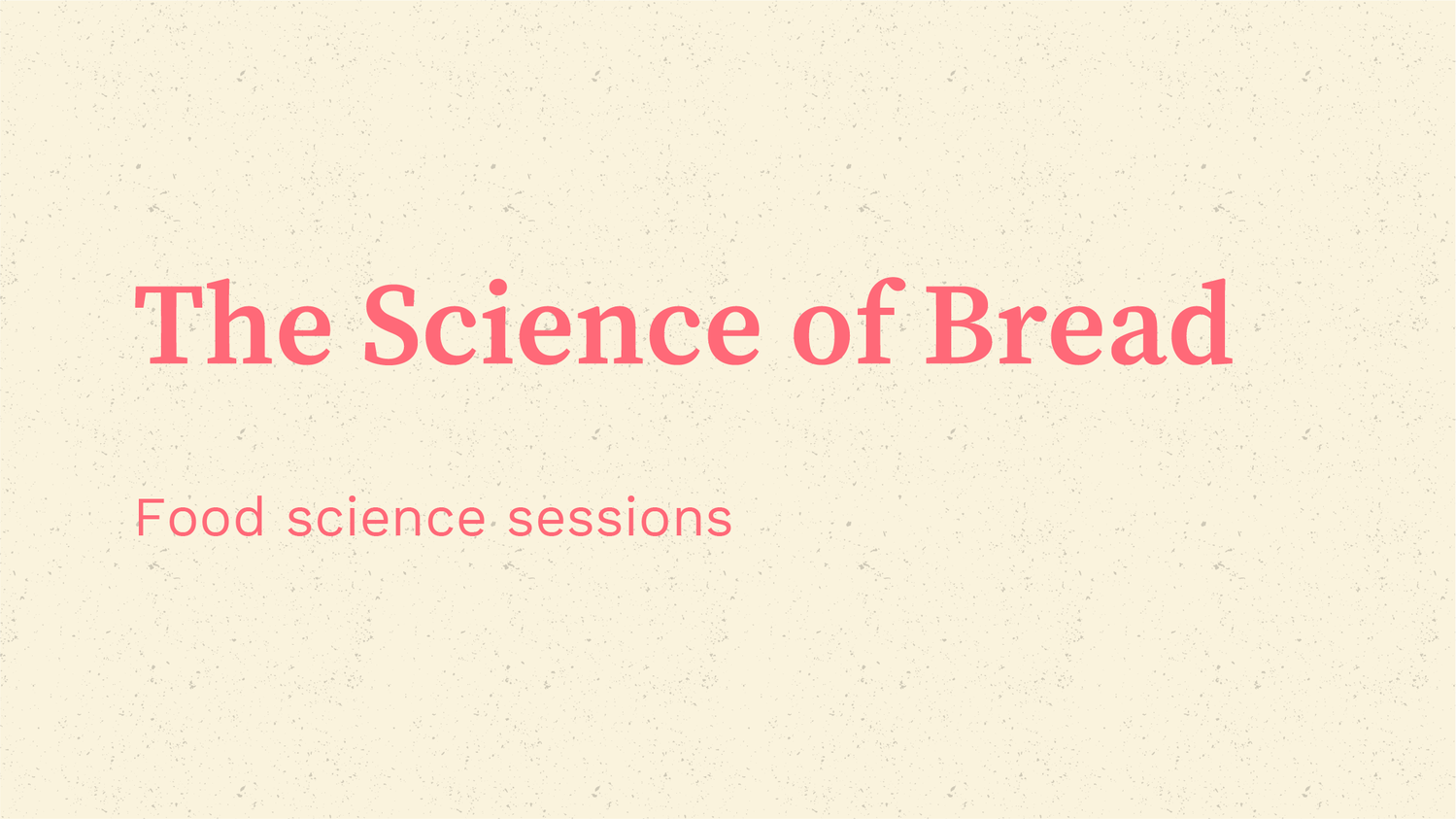 The Science of Bread