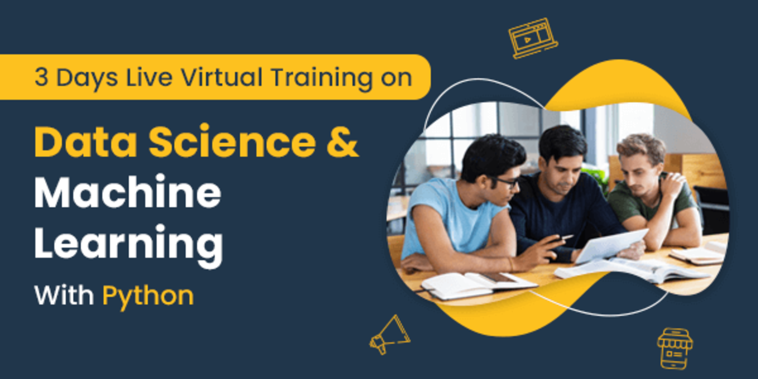 3 Days Live Virtual Training on Data Science and Machine Learning with Python