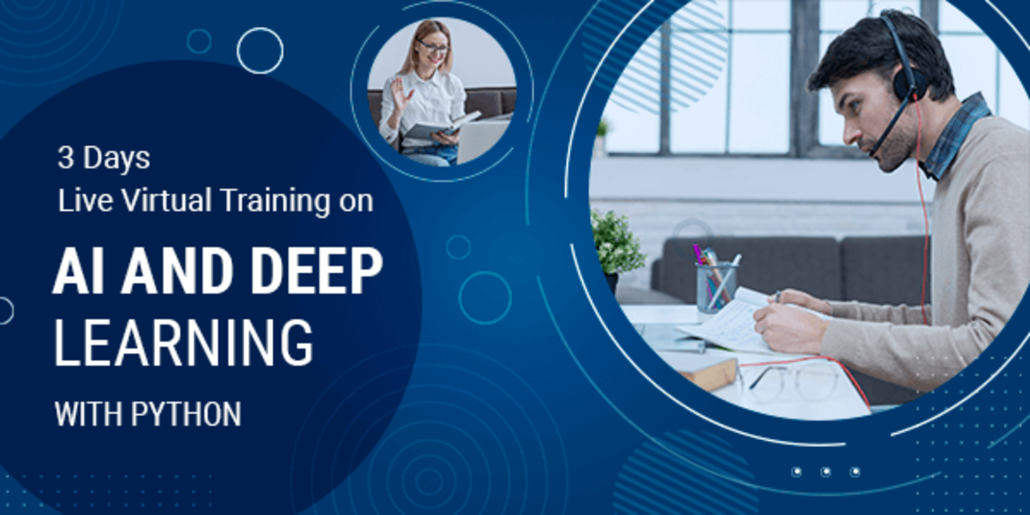 3 Days Live Virtual Training on AI and Deep Learning with Python