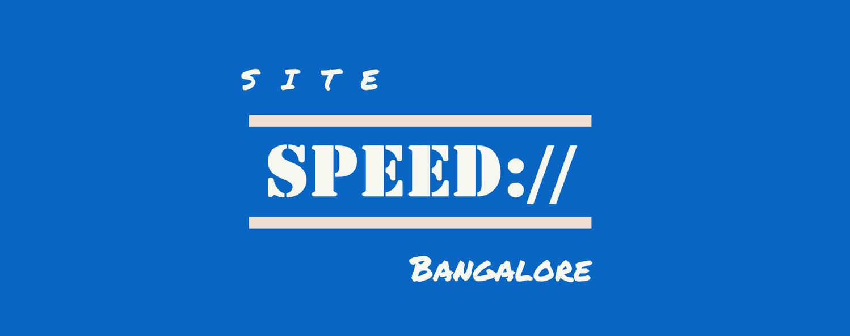 Bangalore Site Speed