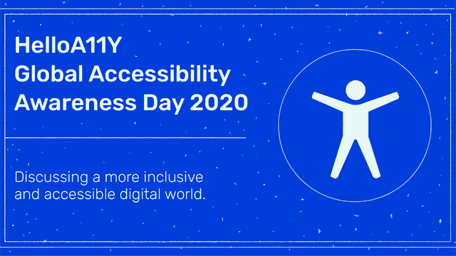 helloA11Y Global Accessibility Awareness Day 2020