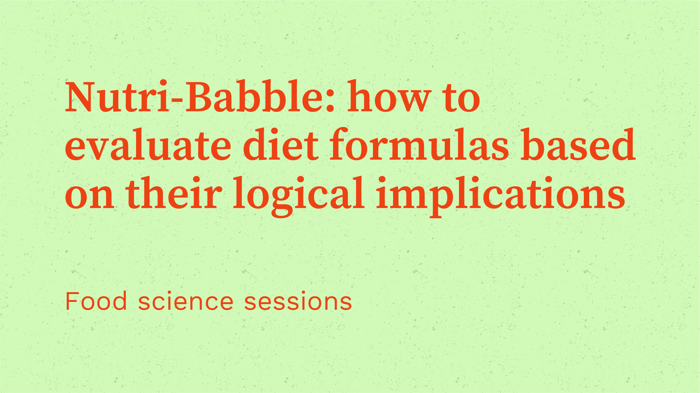 Nutri-Babble: how to evaluate diet formulas based on their logical implications