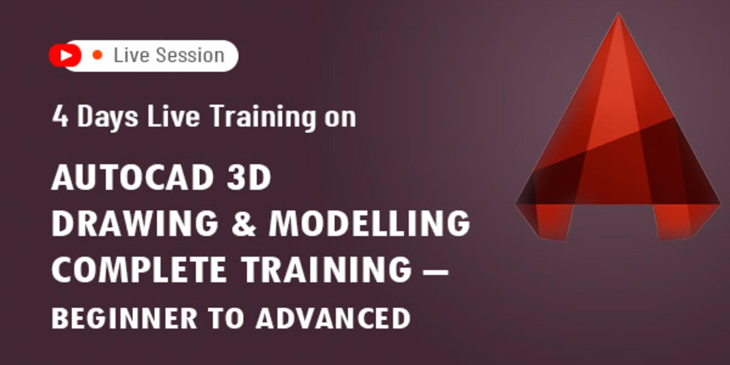 4 Days Live Training on AutoCAD 3D drawing & Modelling complete training – Beginner to advanced