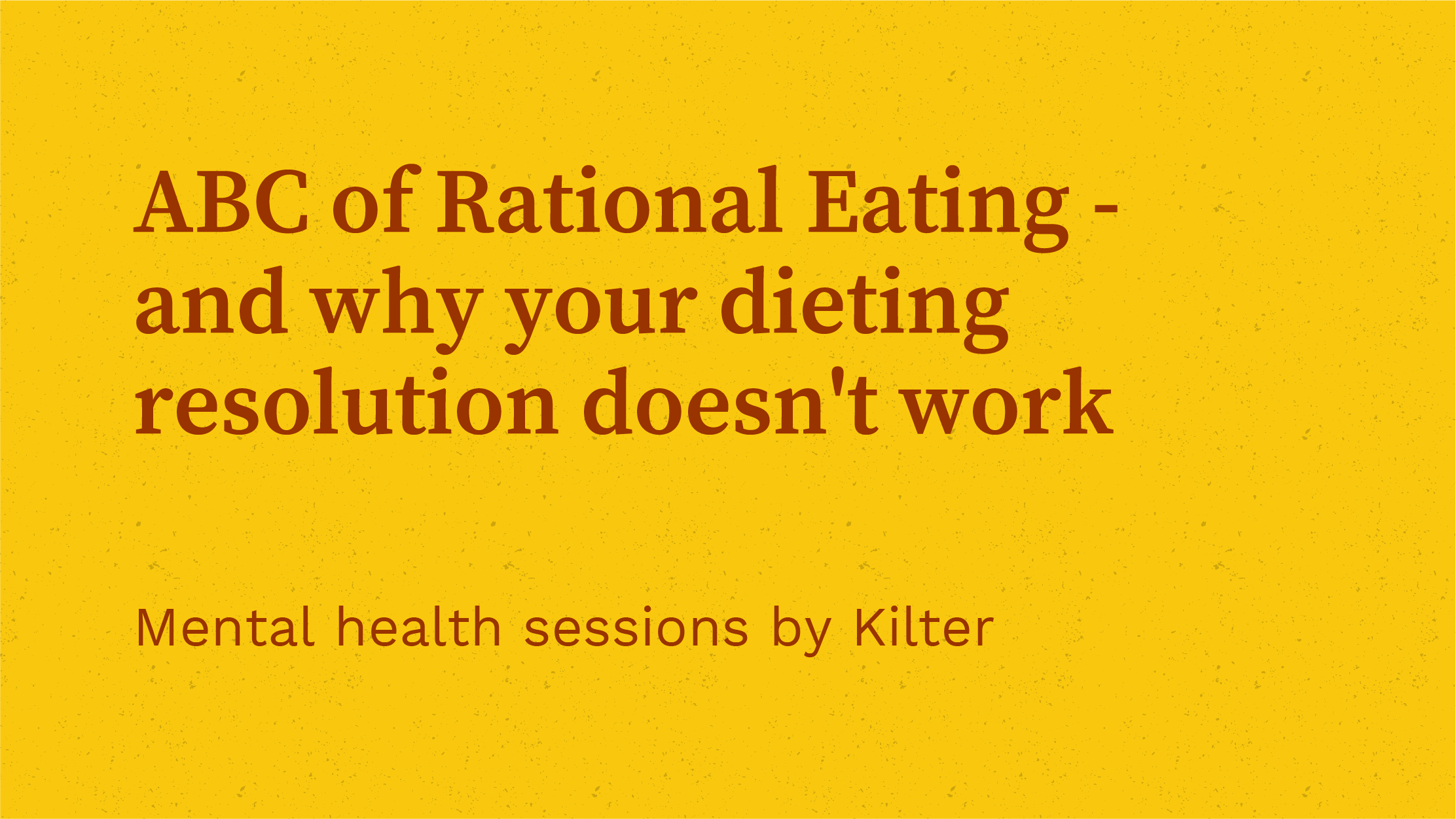 ABC of Rational Eating - and why your dieting resolution doesn't work